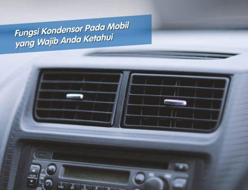 Fungsi Kondensor Pada Mobil yang Wajib Anda Ketahui