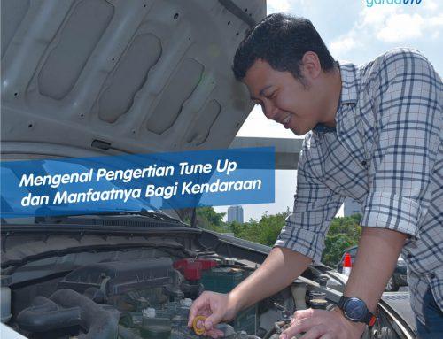 Mengenal Pengertian Tune Up Mobil dan Manfaatnya Bagi Kendaraan