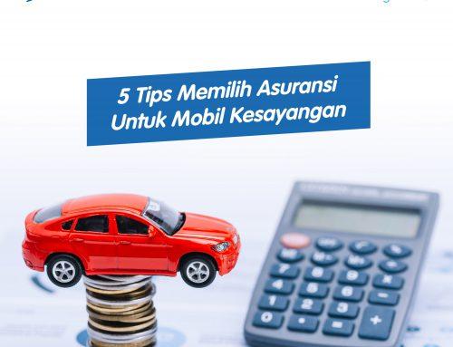 5 Tips Memilih Asuransi Untuk Mobil Kesayangan Anda