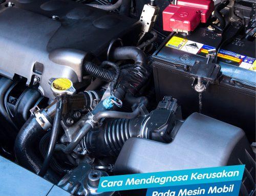 Cara Mendiagnosa Kerusakan Pada Mesin Mobil