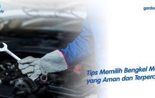 Tips Memilih Bengkel Mobil yang Aman dan Terpercaya