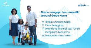 Alasan mengapa harus memiliki asuransi rumah Garda Home