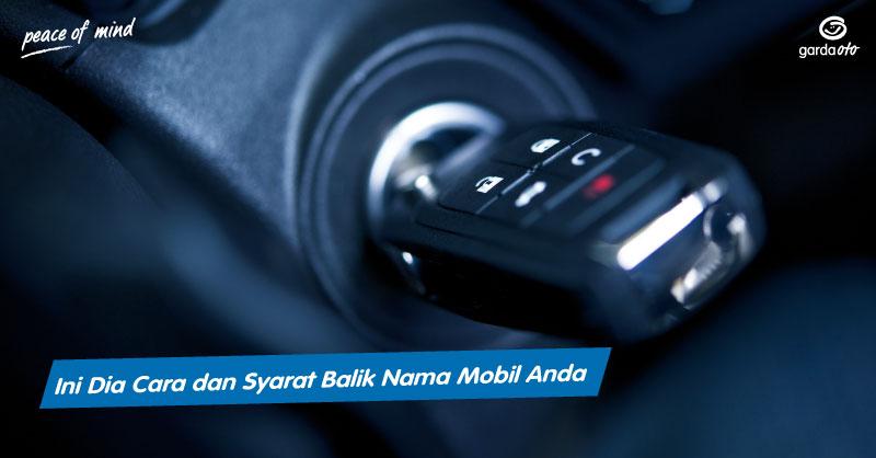 Ini Dia Cara dan Syarat Balik Nama Mobil Anda - Asuransi ...