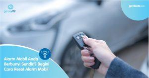 Alarm Mobil Anda Berbunyi Sendiri? Begini Cara Reset Alarm Mobil