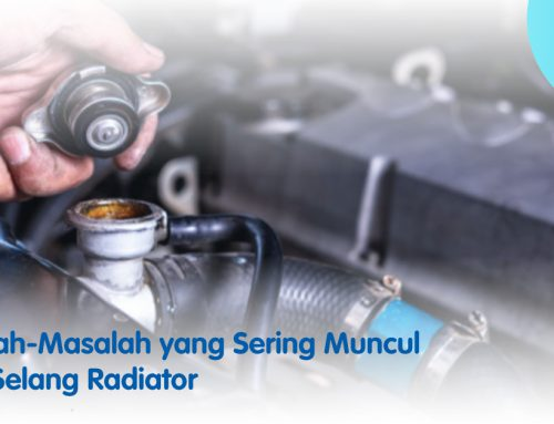 Masalah-Masalah yang Sering Muncul pada Selang Radiator