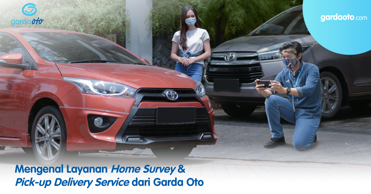 Mengenal Layanan Home Survey & Pick up Delivery Service dari Garda Oto