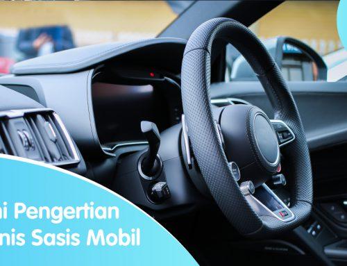 Pahami Pengertian dan Jenis Sasis Mobil