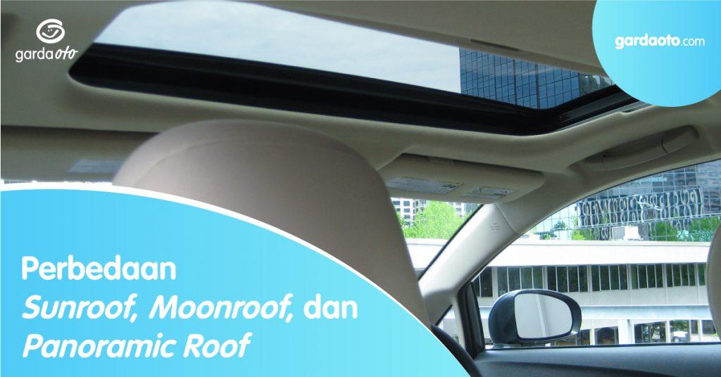Perbedaan Sunroof, Moonroof, dan Panoramic Roof