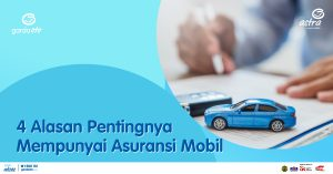 4 Alasan Pentingnya Mempunyai Asuransi Mobil