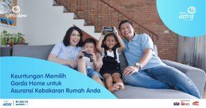 Keuntungan memilih Garda Home untuk Asuransi Rumah Anda