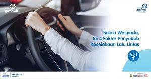Selalu Waspada, Ini 4 Faktor Penyebab Kecelakaan Lalu Lintas