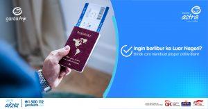 Ingin Berlibur Ke Luar Negeri? Simak Cara Membuat Paspor Online Disini!