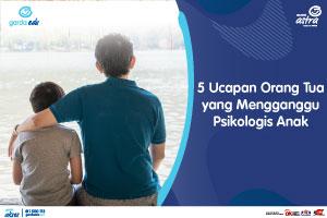 5 Ucapan Orang Tua yang Mengganggu Psikologis Anak