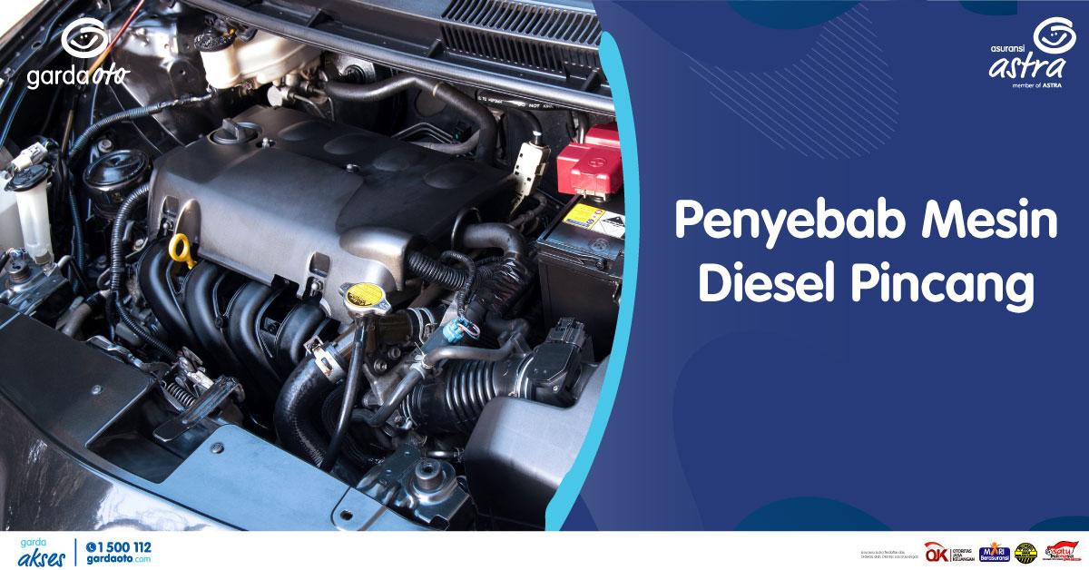 Penyebab Mesin Diesel Pincang