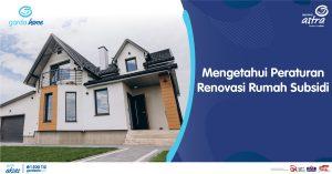 Mengetahui Peraturan Renovasi Rumah Subsidi