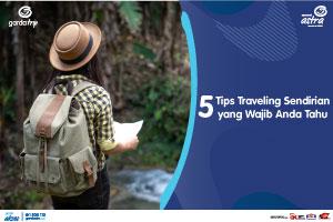 5 Tips Traveling Sendirian yang Wajib Anda Tahu