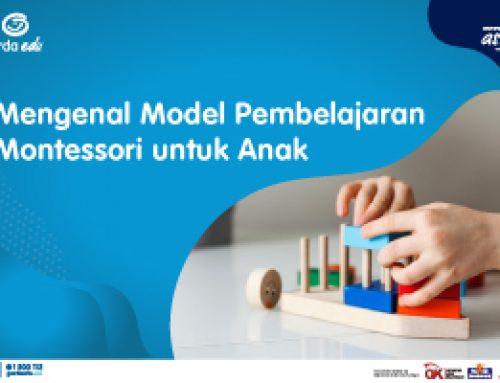 Mengenal Model Pembelajaran Montessori untuk Anak
