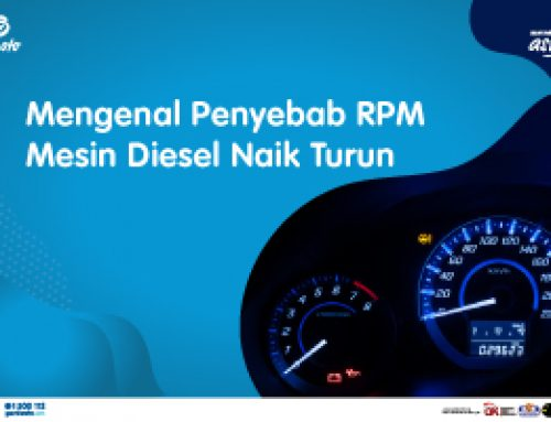 Mengenal Penyebab RPM Mesin Diesel Naik Turun