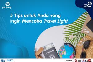 5 Tips untuk Anda yang Ingin Mencoba Travel Light