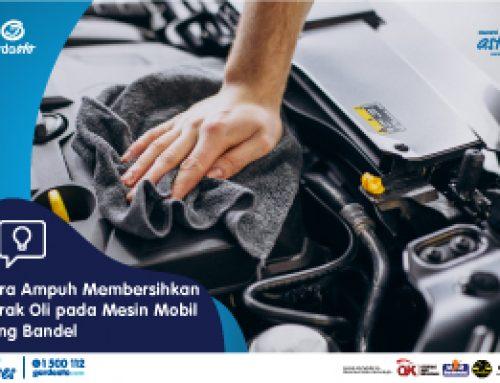 Cara Ampuh Membersihkan Kerak Oli pada Mesin Mobil yang Bandel