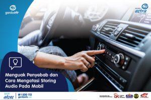 Menguak Penyebab dan Cara Mengatasi Storing Audio Pada Mobil