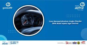 Cara Mempertahankan Angka Standar RPM Mobil Injeksi Agar Normal