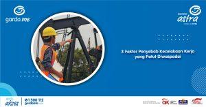 3 Faktor Penyebab Kecelakan Kerja yang Patut Diwaspadai