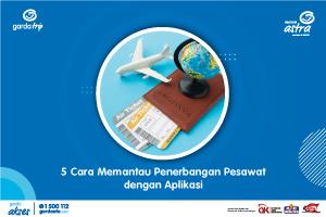 5 Cara Memantau Penerbangan Pesawat dengan Aplikasi