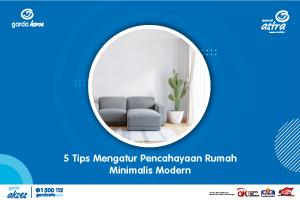 5 Tips Mengatur Pencahayaan Rumah Minimalis Modern
