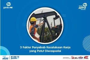 3 Faktor Penyebab Kecelakaan Kerja yang Patut Diwaspadai