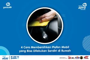 4 Cara Membersihkan Plafon Mobil yang Bisa Dilakukan Sendiri di Rumah