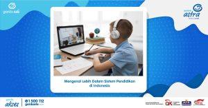 Mengenal Lebih Dalam Sistem Pendidikan di Indonesia