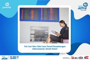 Yuk Cari Tahu Tata Cara Transit Penerbangan Internasional, Simak Disini!